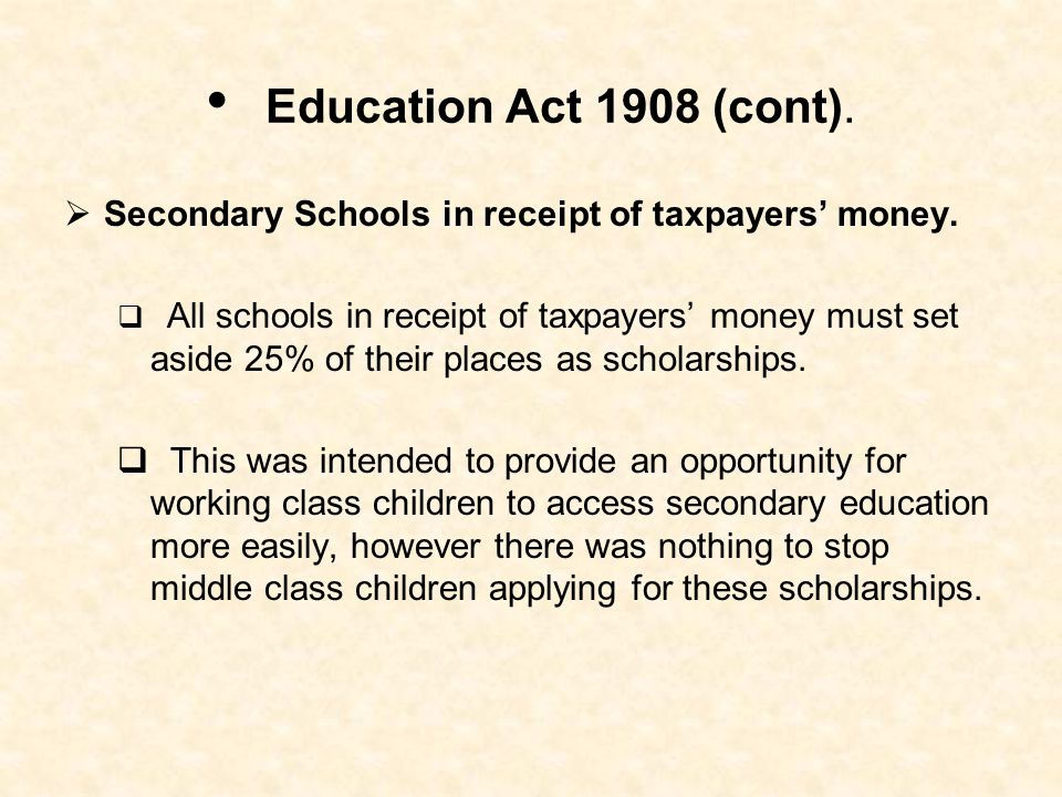 Education Act 1908 (cont). Secondary Schools in receipt of taxpayers' money.