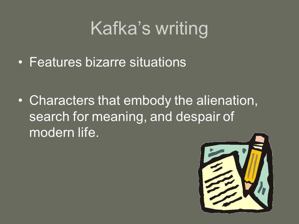 Kafka's writing Features bizarre situations