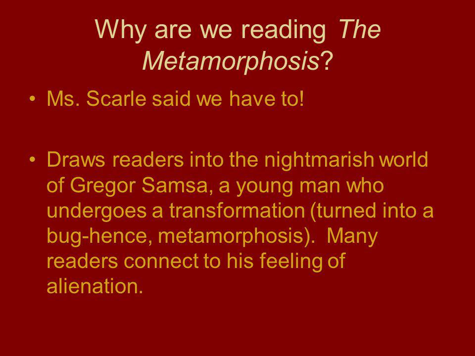 Why are we reading The Metamorphosis