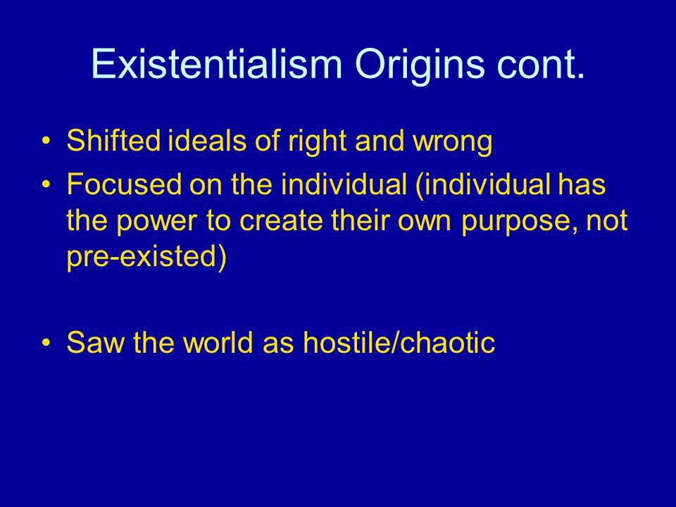 Existentialism Origins cont.