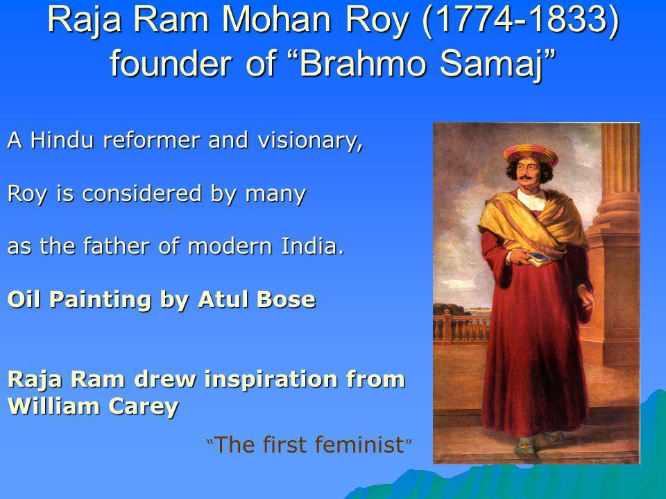 Raja Ram Mohan Roy (1774-1833) founder of Brahmo Samaj