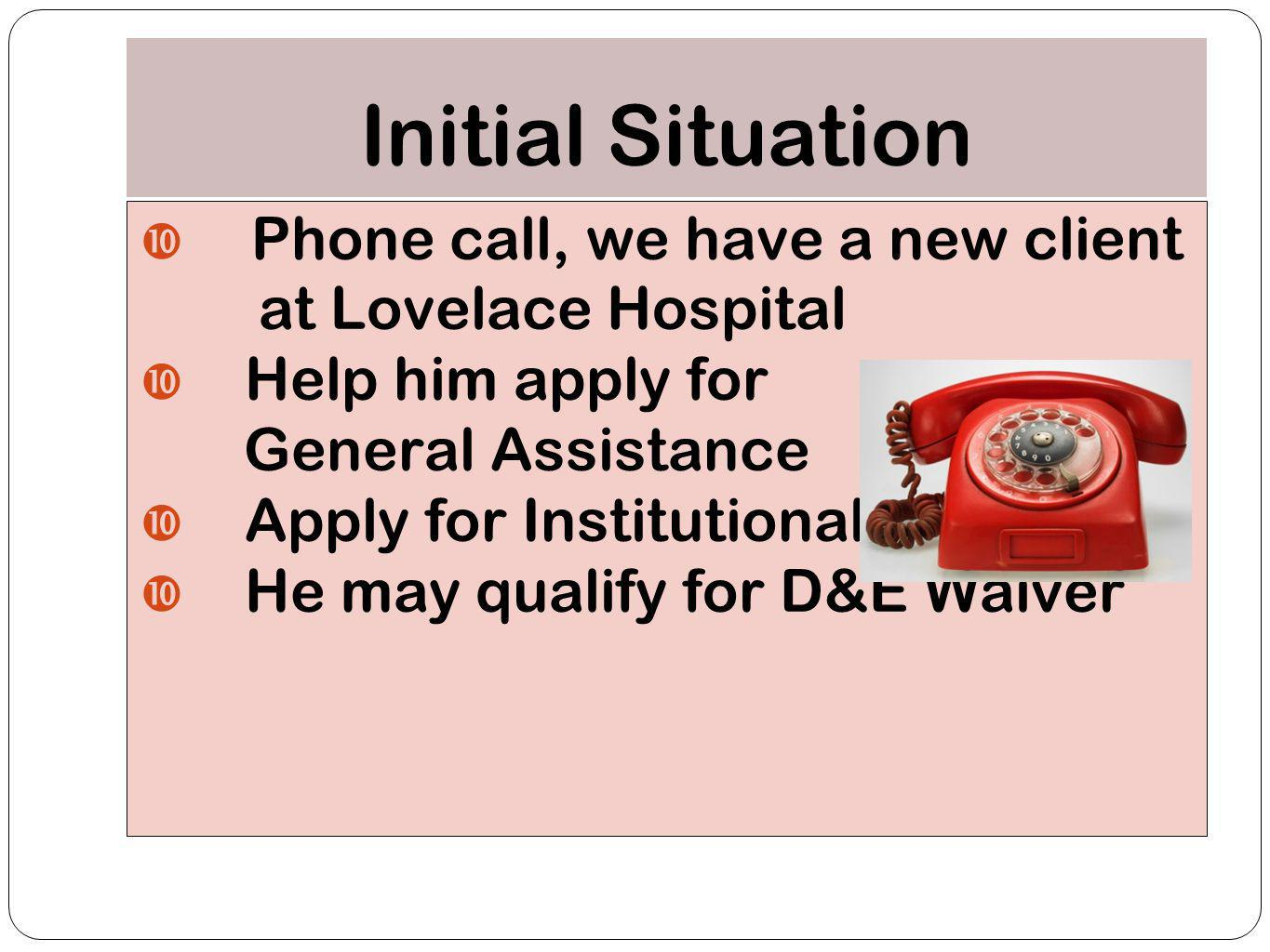 Initial Situation Phone call, we have a new client