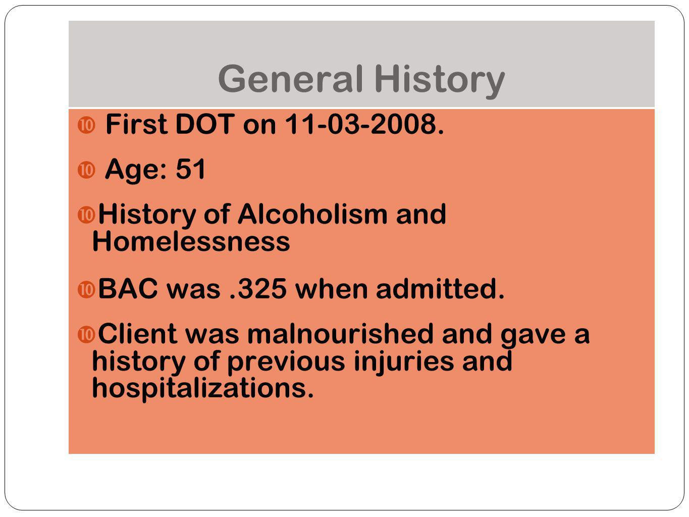 General History First DOT on 11-03-2008. Age: 51