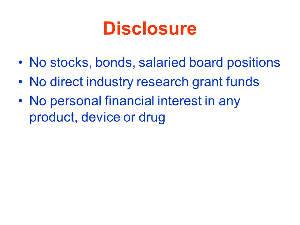 Disclosure No stocks, bonds, salaried board positions