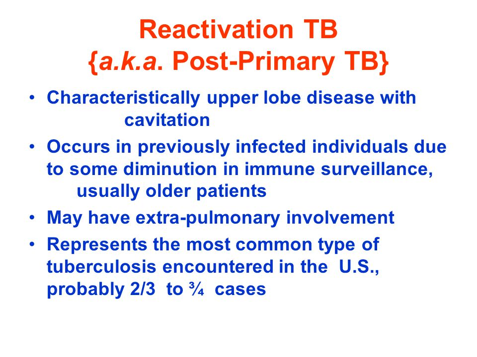 Reactivation TB {a.k.a. Post-Primary TB}