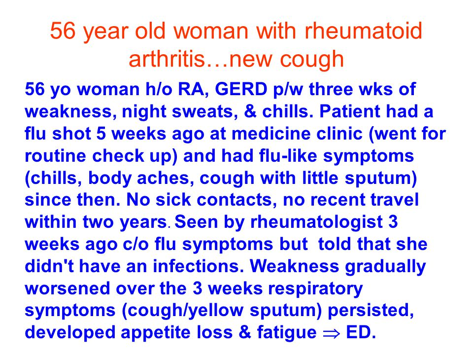 56 year old woman with rheumatoid arthritis…new cough