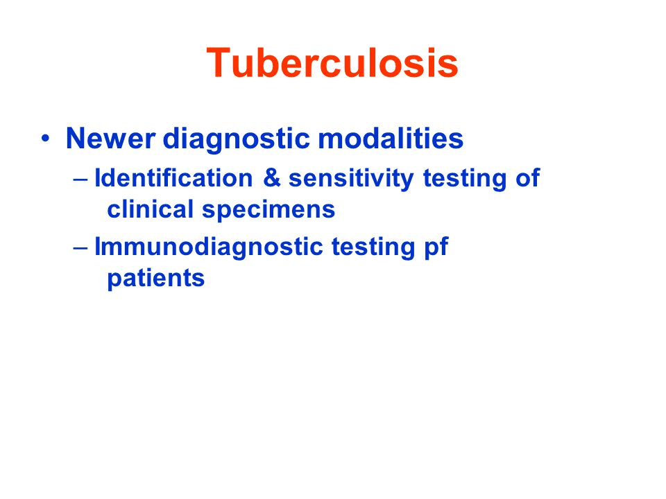 Tuberculosis Newer diagnostic modalities