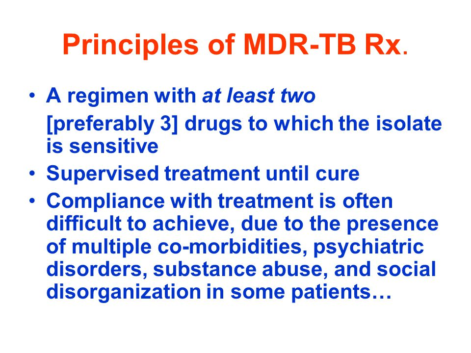 Principles of MDR-TB Rx.
