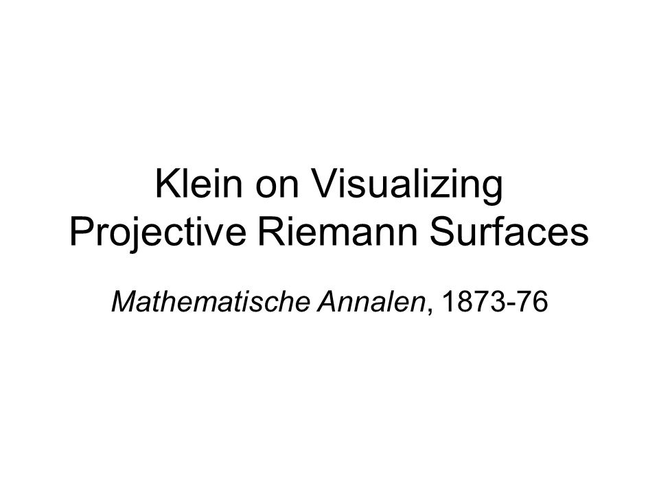Klein on Visualizing Projective Riemann Surfaces
