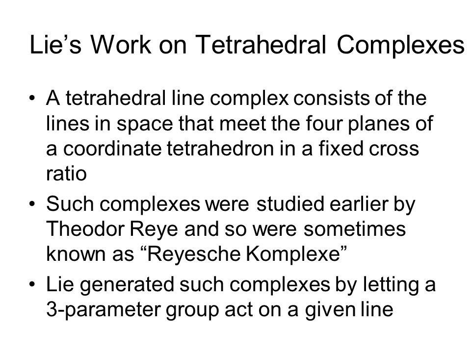 Lie's Work on Tetrahedral Complexes