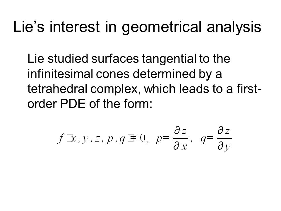 Lie's interest in geometrical analysis