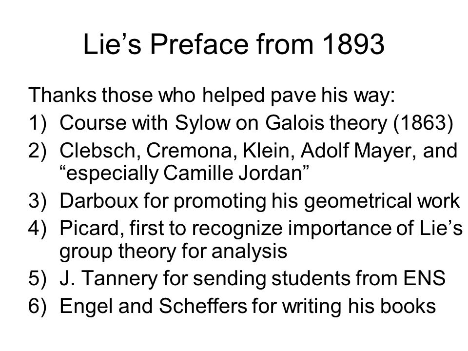 Lie's Preface from 1893 Thanks those who helped pave his way: