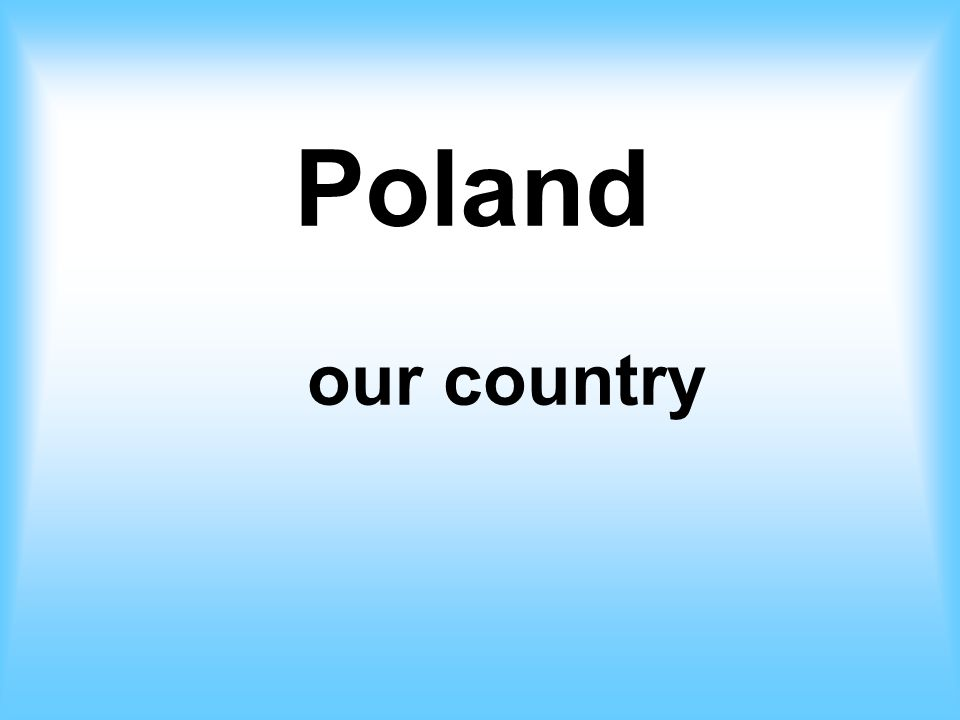 Poland our country