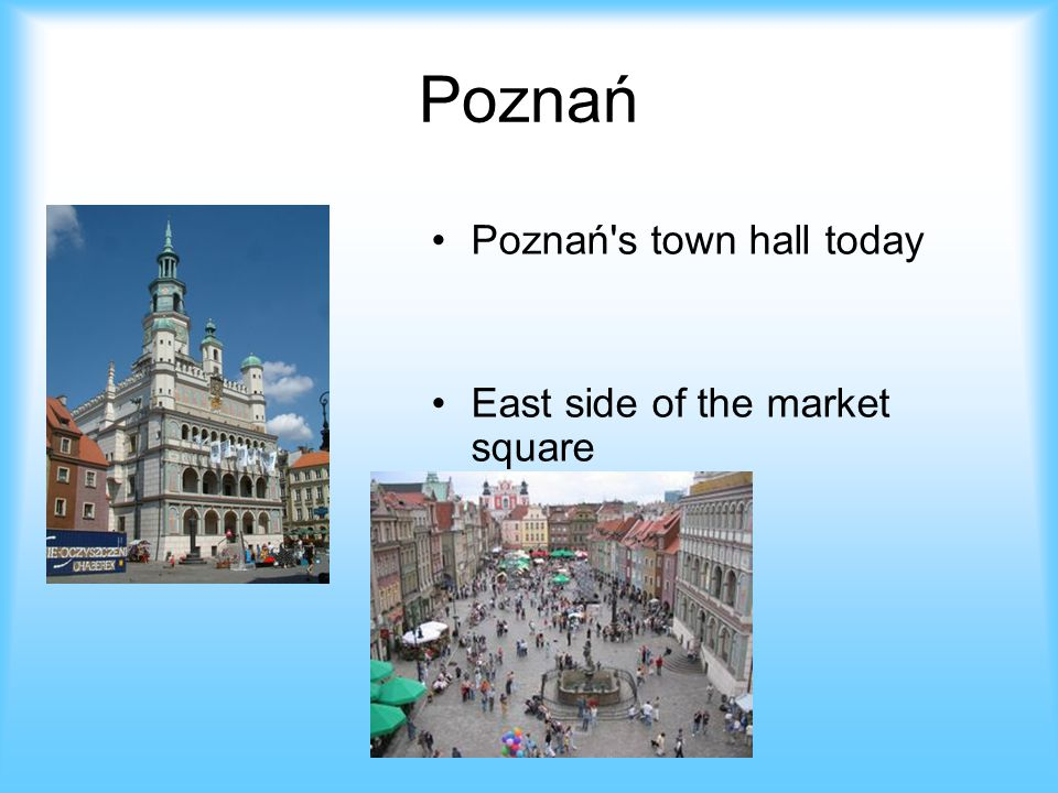 Poznań Poznań s town hall today East side of the market square