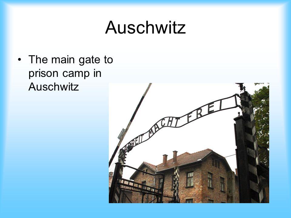 Auschwitz The main gate to prison camp in Auschwitz