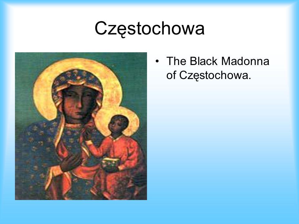 Częstochowa The Black Madonna of Częstochowa.