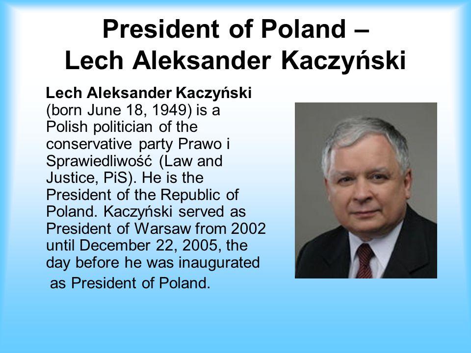 President of Poland – Lech Aleksander Kaczyński
