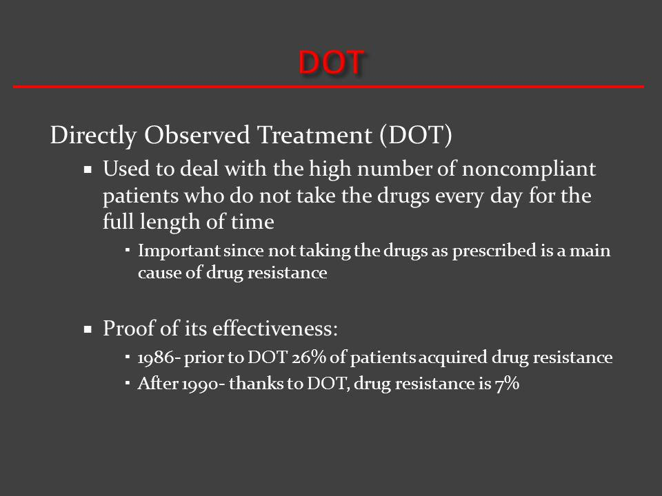 DOT Directly Observed Treatment (DOT)