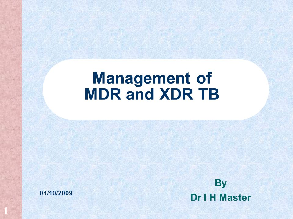 Management of MDR and XDR TB