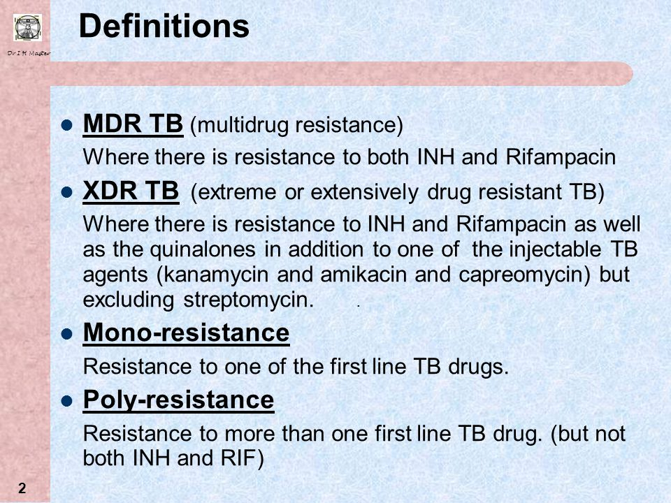 Definitions MDR TB (multidrug resistance)