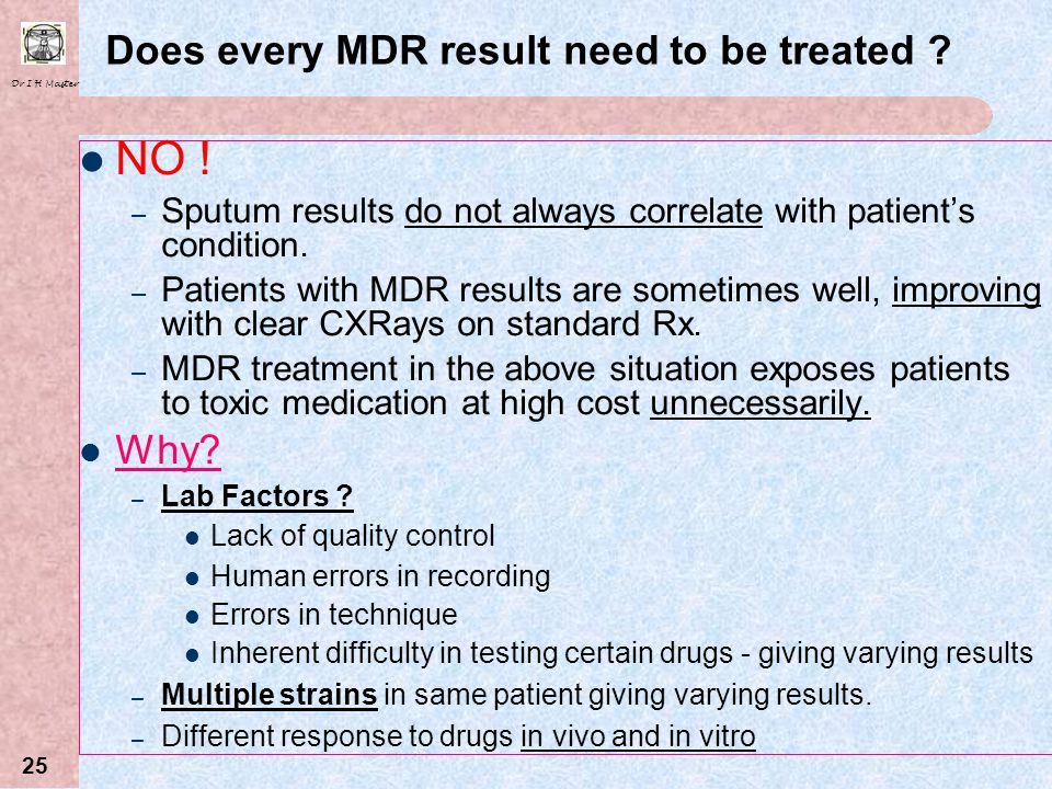 Does every MDR result need to be treated