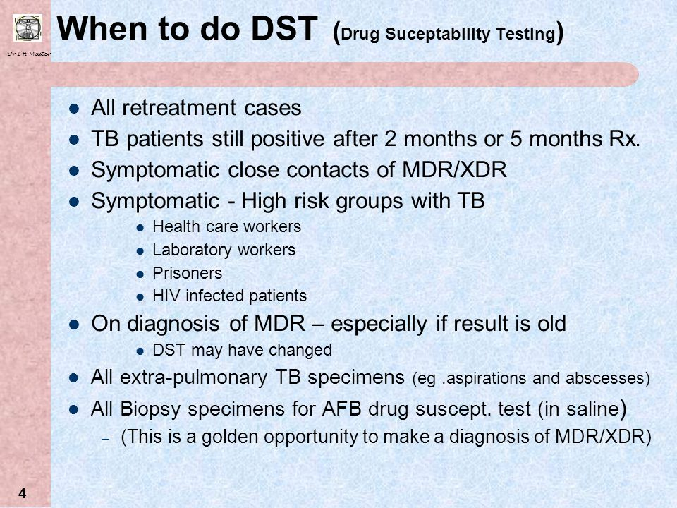 When to do DST (Drug Suceptability Testing)