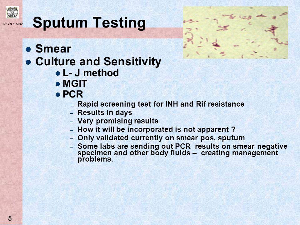 Sputum Testing Smear Culture and Sensitivity L- J method MGIT PCR