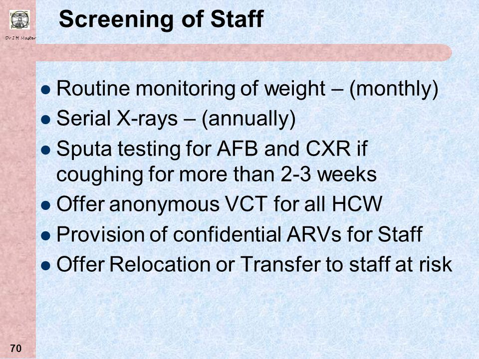 Screening of Staff Routine monitoring of weight – (monthly)