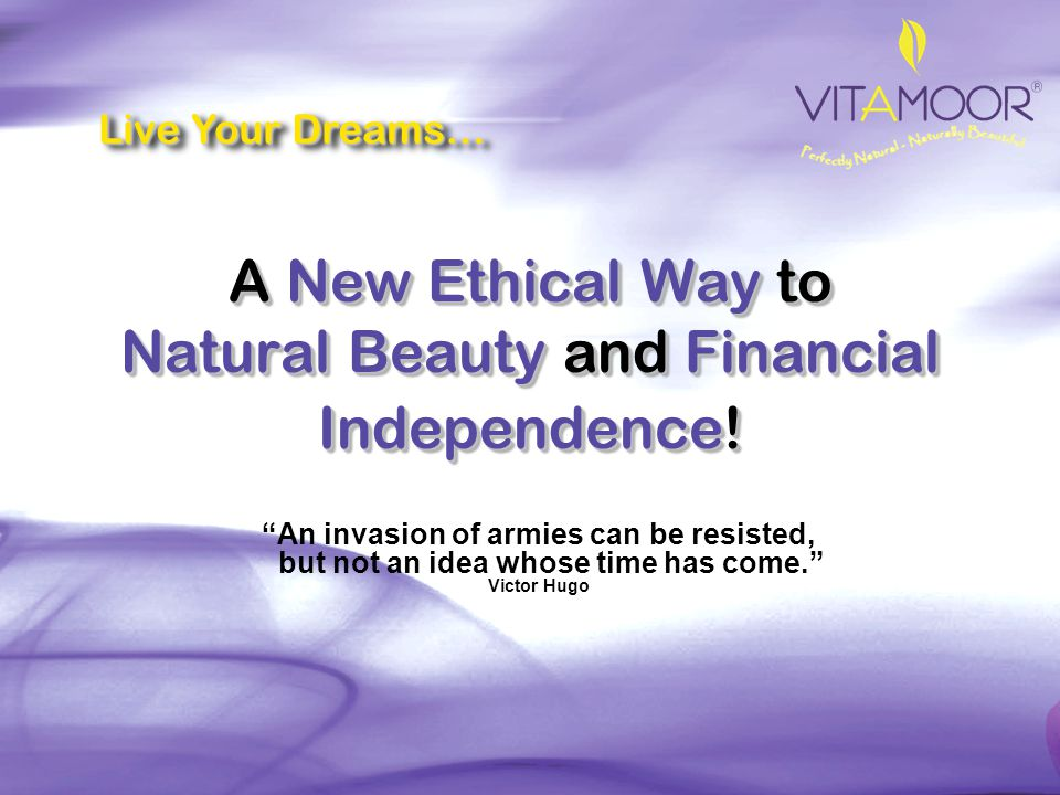A New Ethical Way to Natural Beauty and Financial Independence!