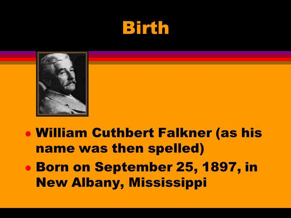 Birth William Cuthbert Falkner (as his name was then spelled)