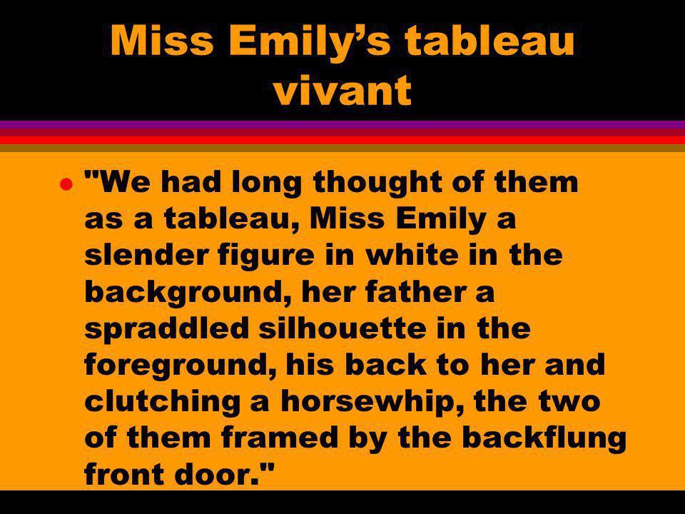 Miss Emily's tableau vivant