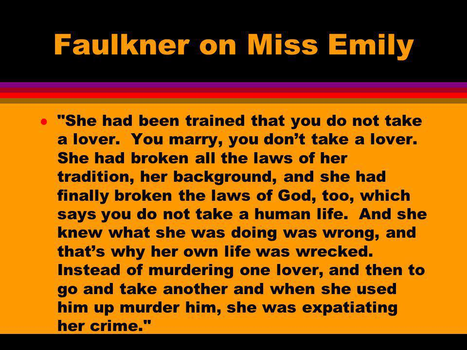 Faulkner on Miss Emily