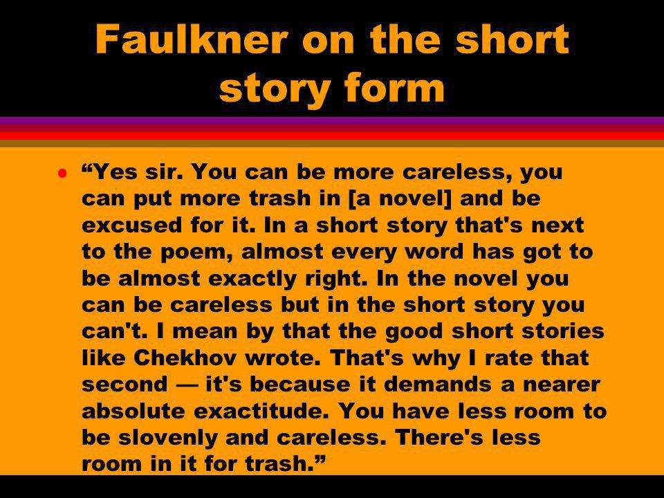 Faulkner on the short story form