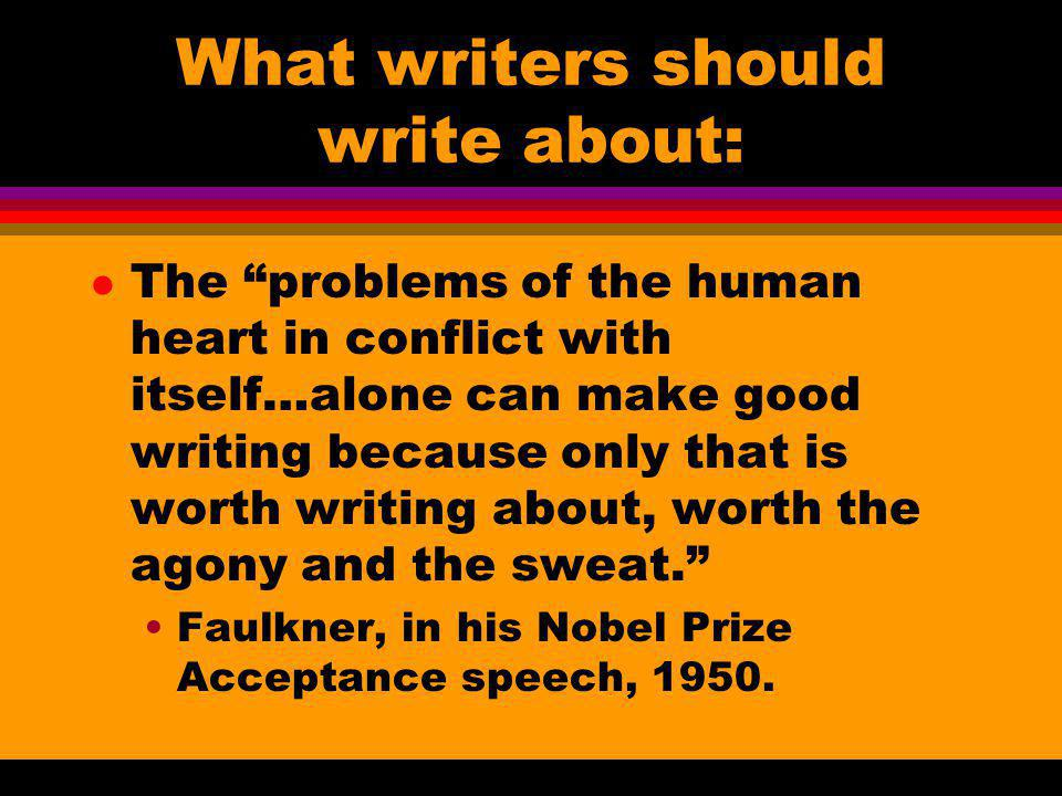 What writers should write about:
