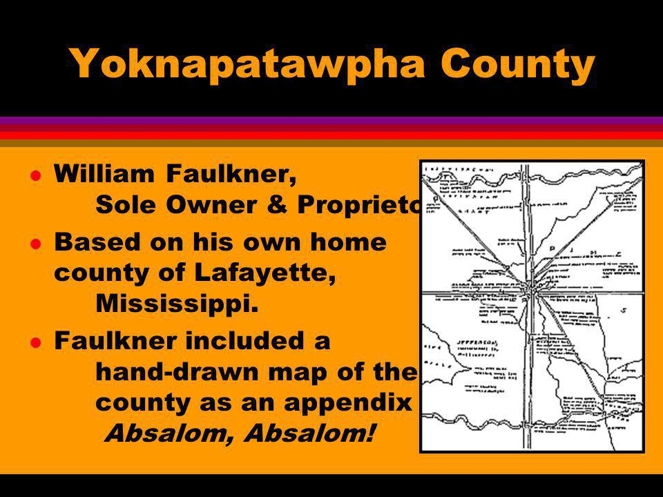 Yoknapatawpha County William Faulkner, Sole Owner & Proprietor