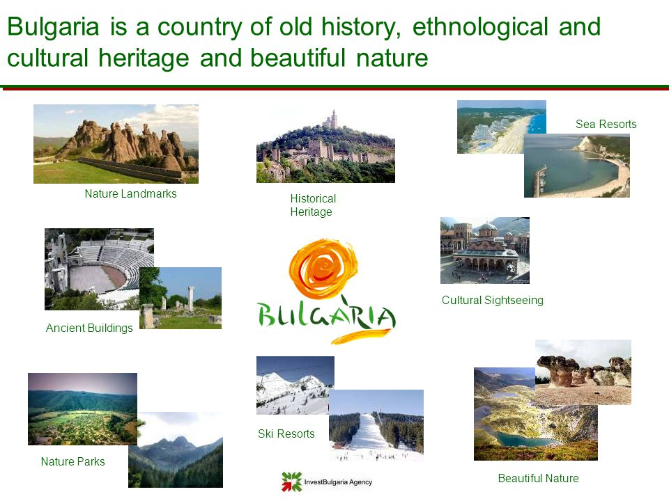 Bulgaria is a country of old history, ethnological and cultural heritage and beautiful nature