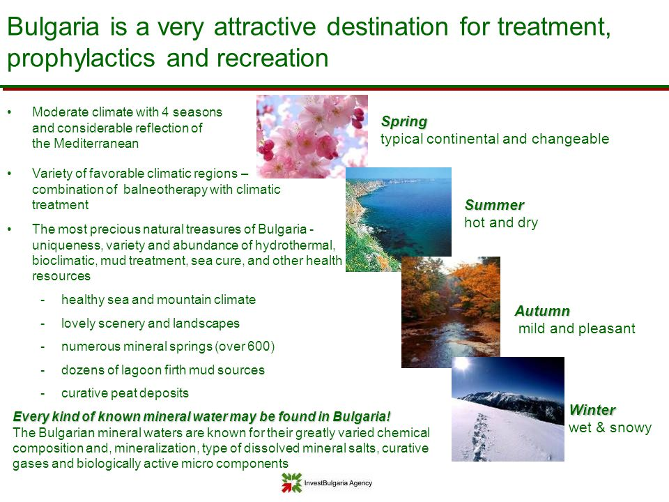 Bulgaria is a very attractive destination for treatment, prophylactics and recreation