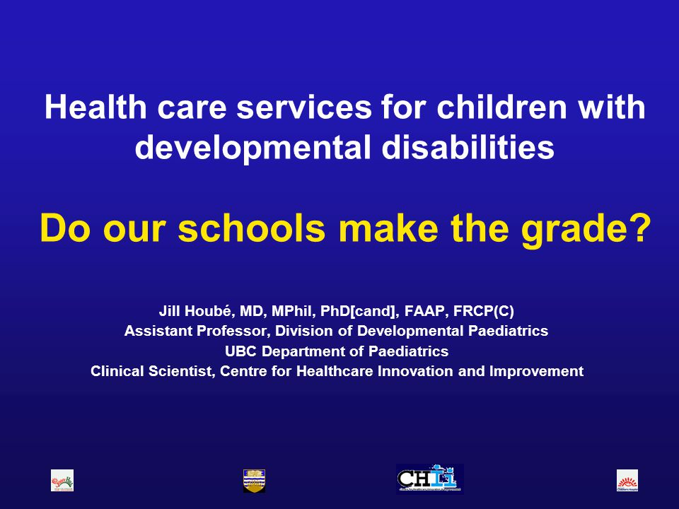 Health care services for children with developmental disabilities Do our schools make the grade