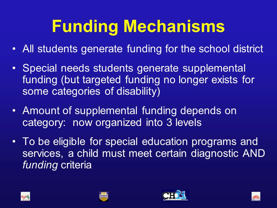 Funding Mechanisms All students generate funding for the school district.