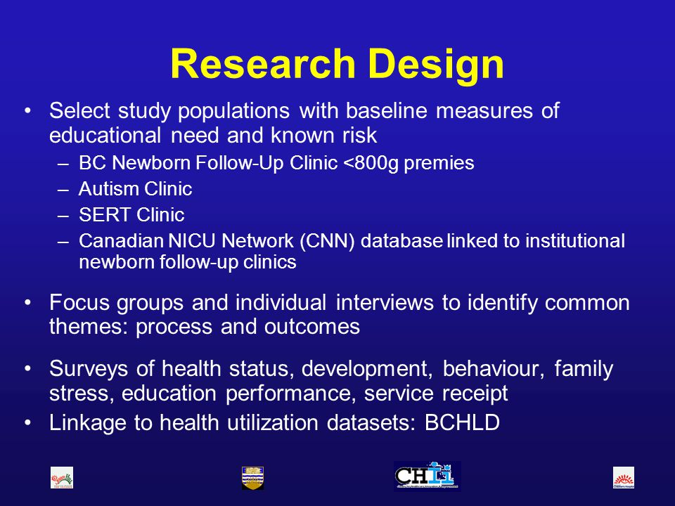 Research Design Select study populations with baseline measures of educational need and known risk.
