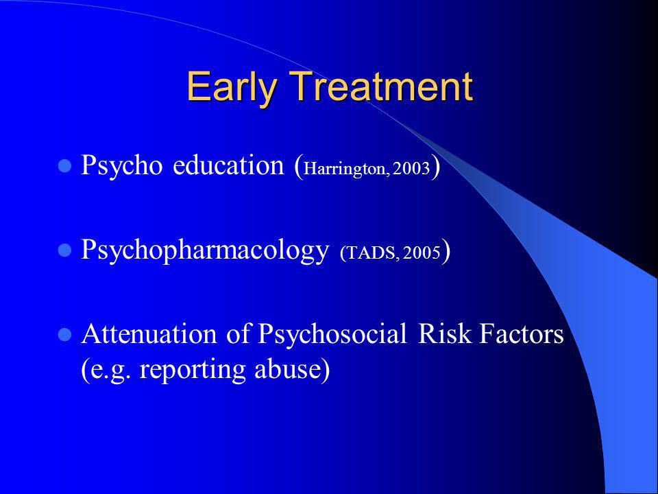 Early Treatment Psycho education (Harrington, 2003)
