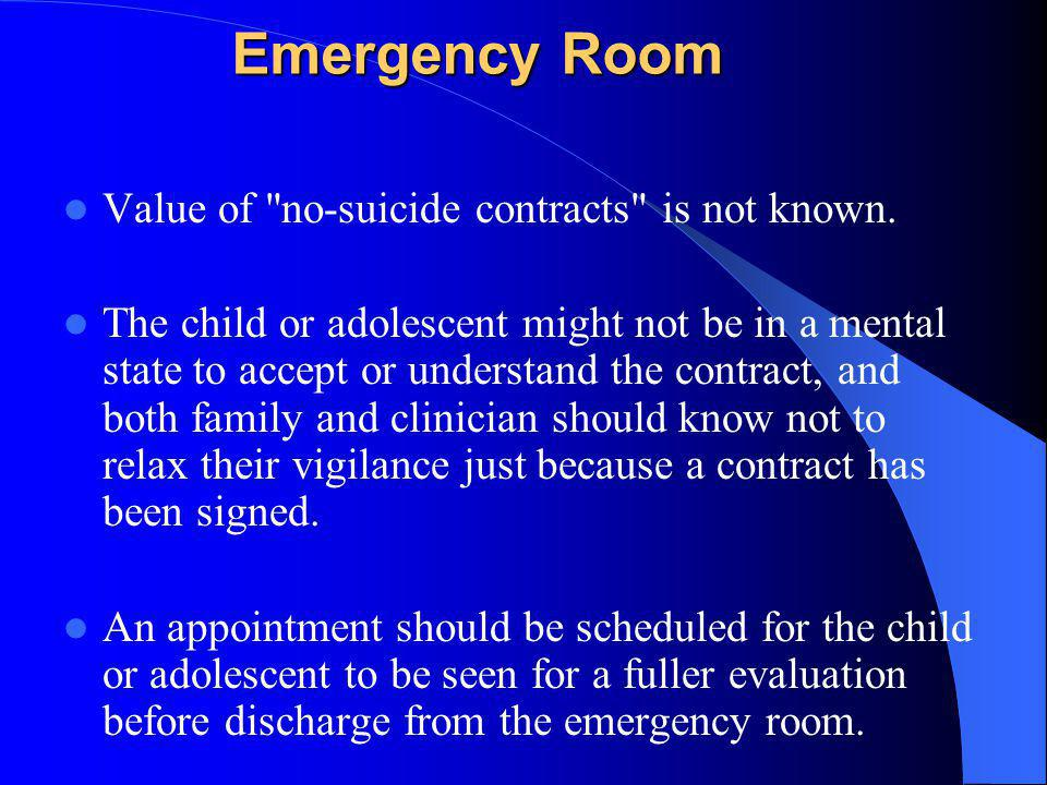 Emergency Room Value of no-suicide contracts is not known.