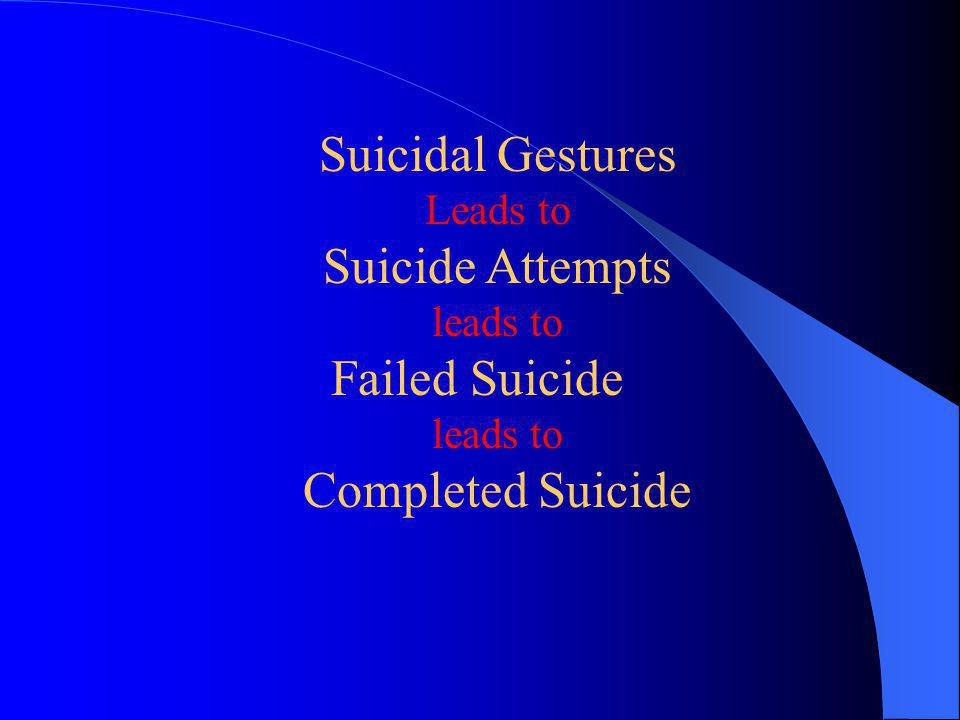 Failed Suicide leads to Completed Suicide