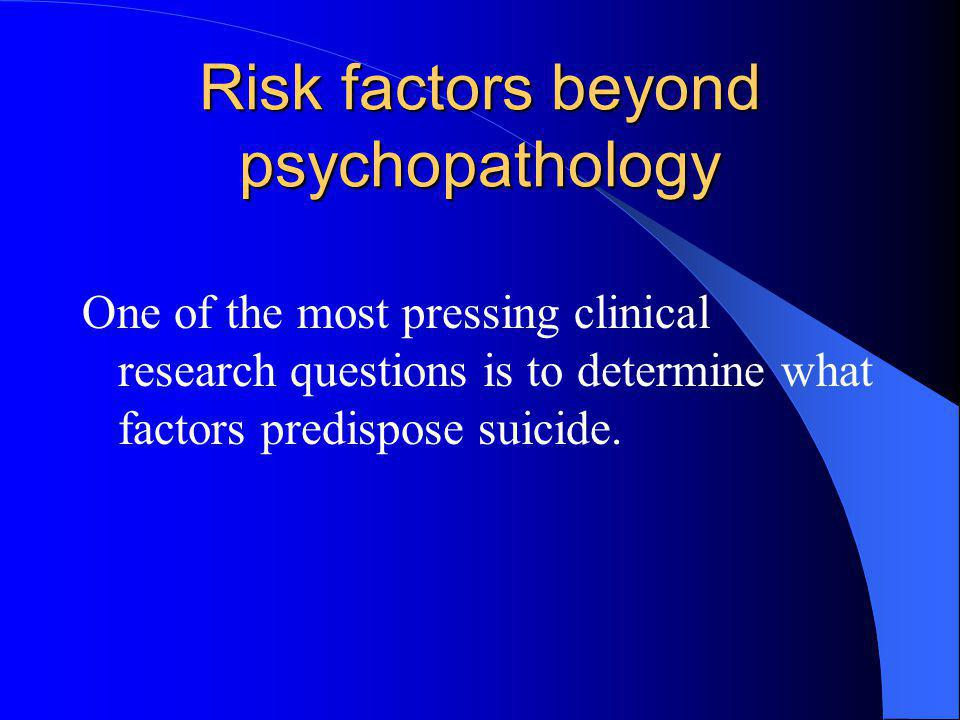 Risk factors beyond psychopathology