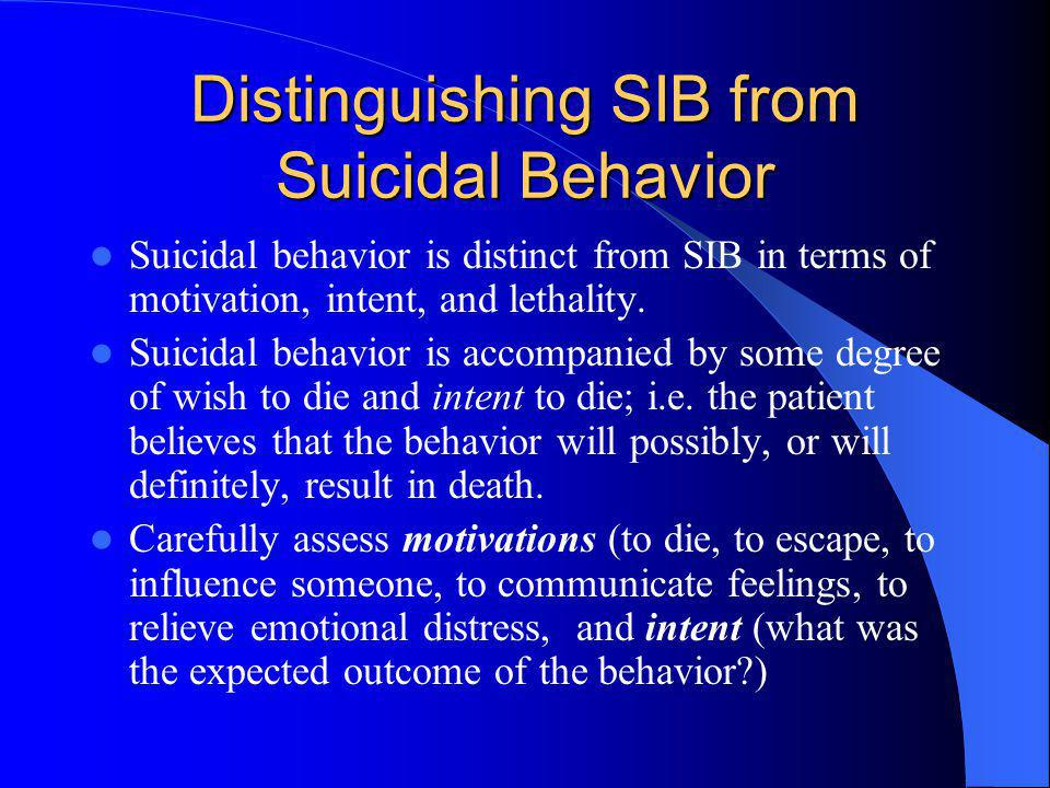 Distinguishing SIB from Suicidal Behavior