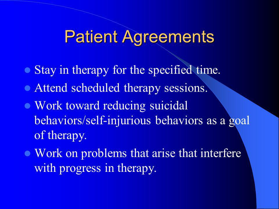 Patient Agreements Stay in therapy for the specified time.