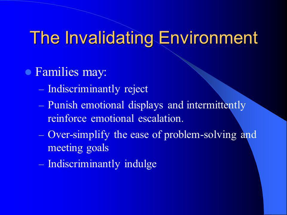 The Invalidating Environment