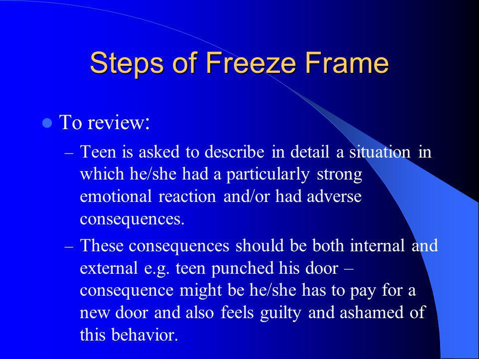 Steps of Freeze Frame To review: