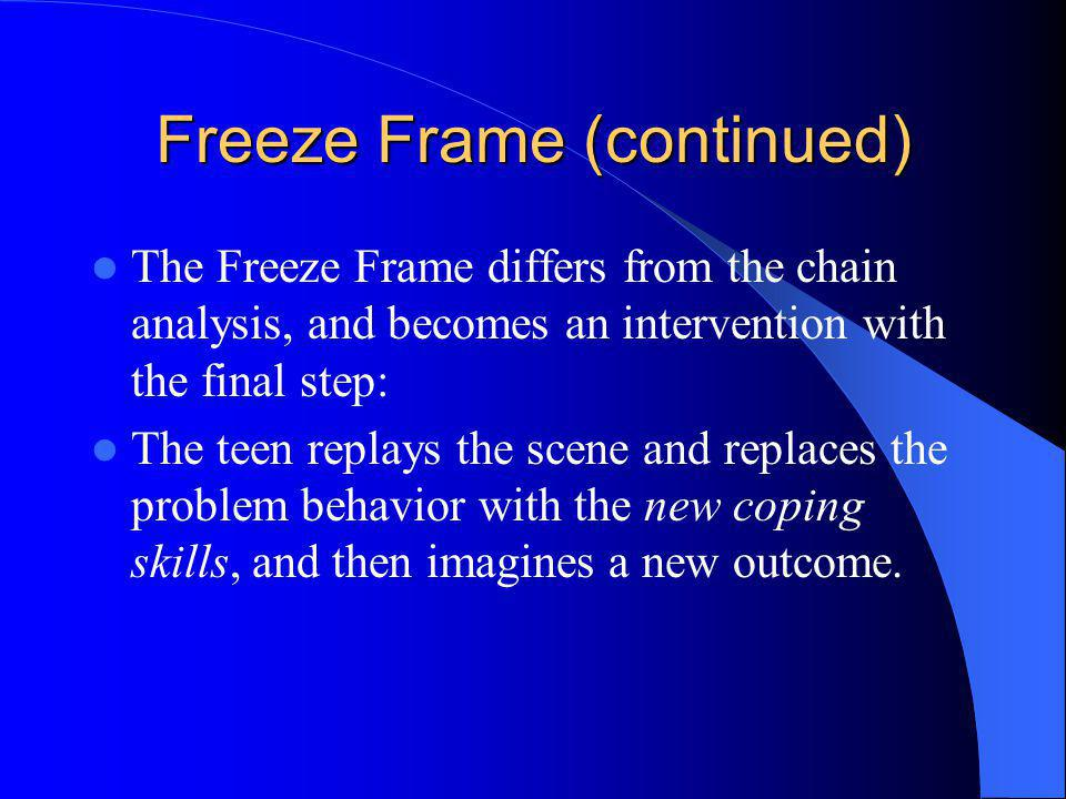 Freeze Frame (continued)