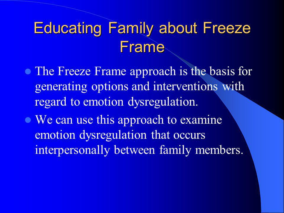 Educating Family about Freeze Frame